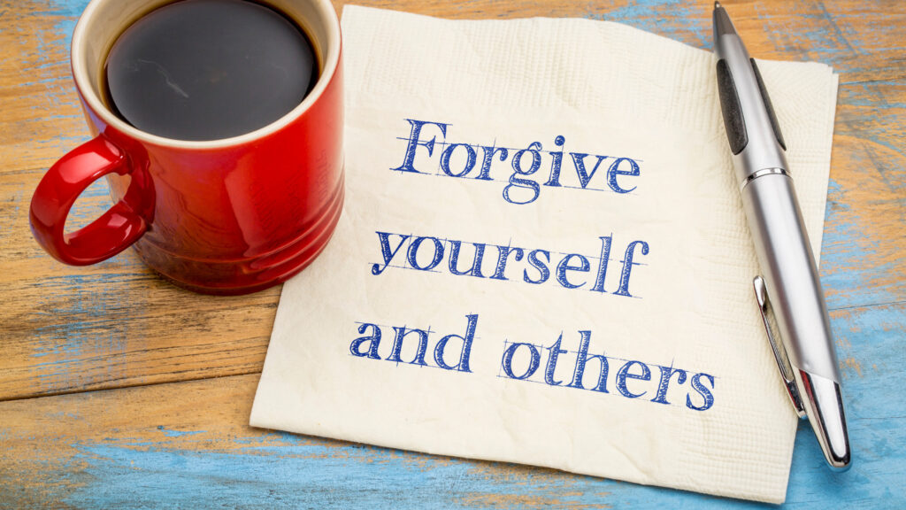 forgive yourself and others