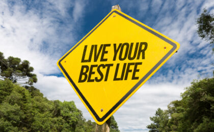 Live Your Best Life - Focus On What Matters Most