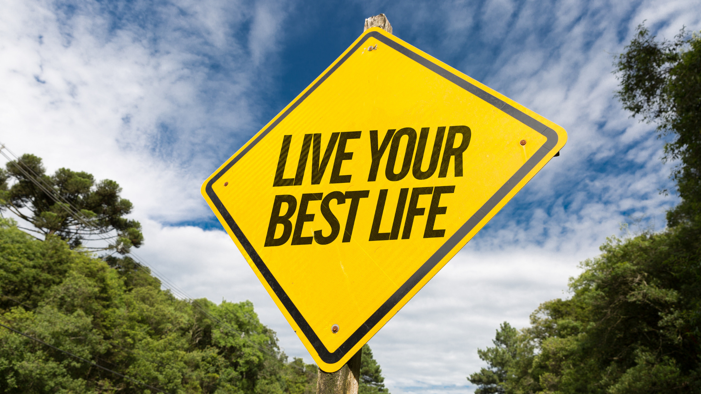 Live Your Best Life – Focus On What Matters Most
