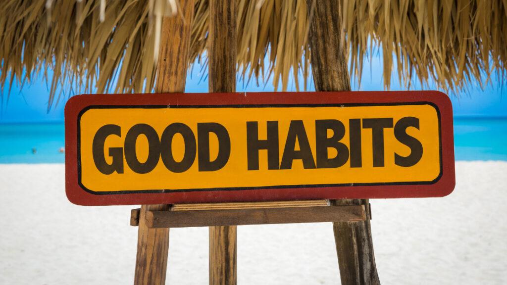 adopt good habits