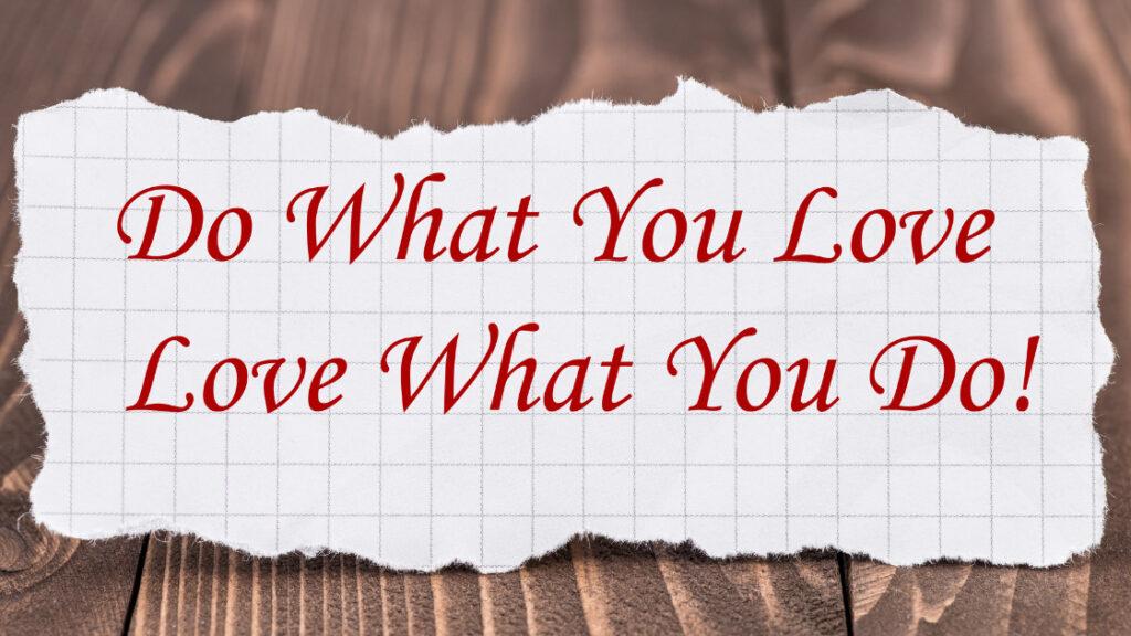 Do what you enjoy