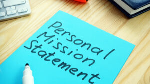 Why Writing Your Life Mission Statement Is A Good Idea